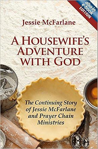 Saksalainen äänikirja ilmaiseksi A Housewife's Adventure with God: The Continuing Story of Jessie McFarlane and Prayer Chain Ministries PDF MOBI by Jessie McFarlane