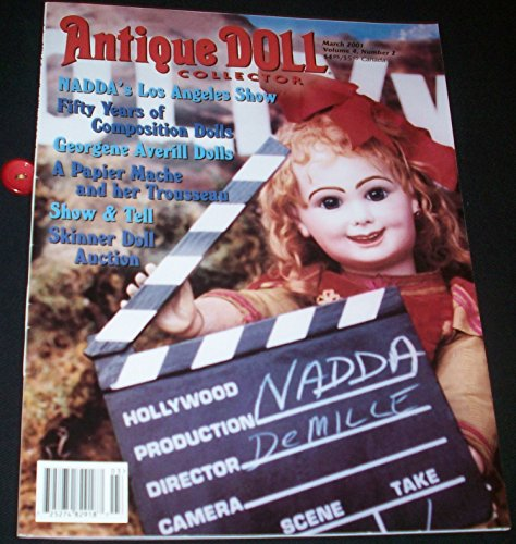 Collector Magazine Doll - ANTIQUE DOLL COLLECTOR Magazine March 2001 Volume 4 No. 2 (Dolls, Doll Clothes, Fifty years of composition dolls, Georgene Averill Dolls, A papier Mache and her Trousseau, Skinner Doll Auction)