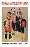 img - for The Osage and the Invisible World: From the Works of Francis La Flesche (Civilization of the American Indian (Paperback)) book / textbook / text book