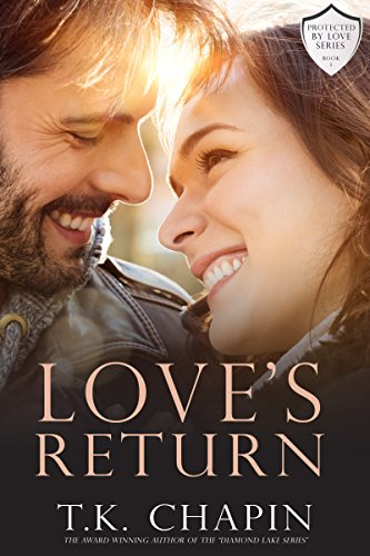Love's Return: A Christian Romance (Protected By Love Book 1) ()