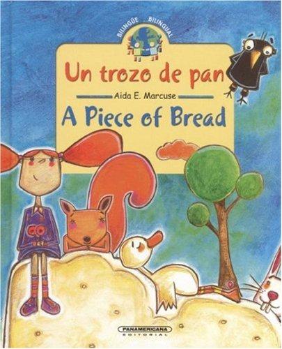 Un pedazo de pan / A Piece of Bread (Coleccion Bilingue) (Bilingual Collection) (Spanish and English Edition) ebook