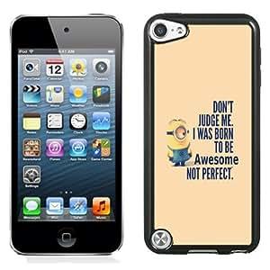 Fashionable Custom Designed iPod Touch 5 Phone Case With Minion I Was Born To Be Awsome_Black Phone Case