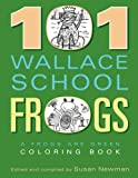 img - for 101 Wallace School Frogs: A Frogs Are Green Coloring Book book / textbook / text book