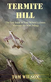 Termite Hill (Vietnam Air War Book 1)