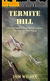 Termite Hill (Vietnam Air War Book 1)