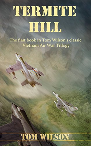termite-hill-vietnam-air-war-book-1