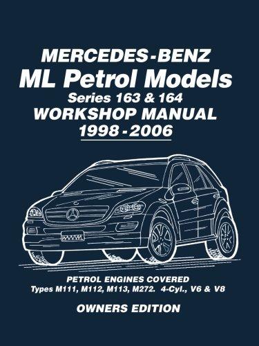 Mercedes-Benz ML Petrol Models Series 163 & 164 Workshop Manual 1998-2006: Workshop Manual