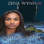 Fantasy Man: Fantasy Island, Book 3 | Zena Wynn