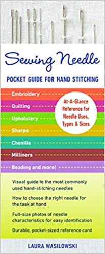 Sewing Needle Pocket Guide for Hand Stitching: At-A-Glance Reference for Needle Uses, Types & Sizes - Embroidery, Quilting, Upholstery, Sharps, Chenille, Milliners, Beading & More