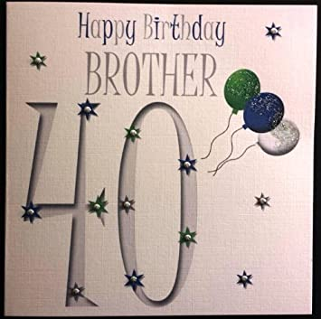 Amazon Com Happy Birthday Card Brother 40th Birthday Handmade