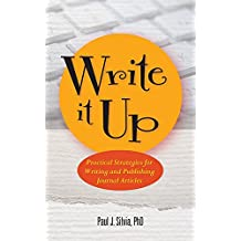 Write It Up!: Practical Strategies For Writing and Publishing Journal Articles