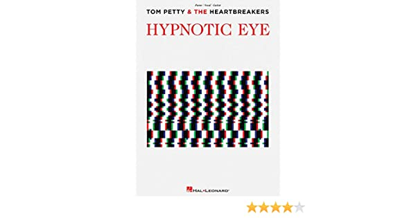 Tom Petty And The Heartbreakers Hypnotic Eye Tom Petty The
