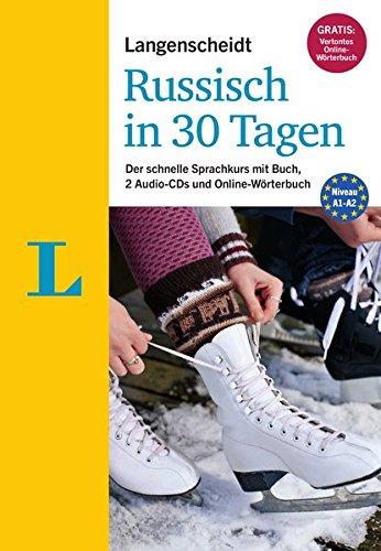 Langenscheidt Russisch in 30 Tagen - Set mit Buch, 2 Audio-CDs und Gratis-Zugang zum Online-Wörterbuch: Der schnelle Sprachkurs (Langenscheidt Sprachkurse