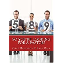 So You're Looking For a Pastor?: The Ultimate Guide for Pastor Search Teams