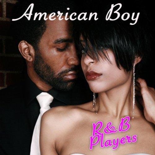 American Boy (made famous by Estelle feat. Kanye West) (Estelle American Boy)