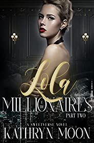 Lola & the Millionaires: Part Two: A Sweetverse Novel (English Edit