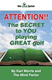 img - for Attention!! the Secret to You Playing Great Golf by Karl Morris (2014-03-19) book / textbook / text book