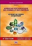 le secret des pierres au quotidien approche psychologique des pierres et des cristaux t1