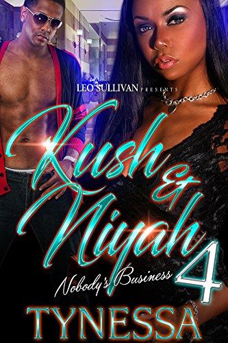 Kush and Niyah 4: Nobody's Business