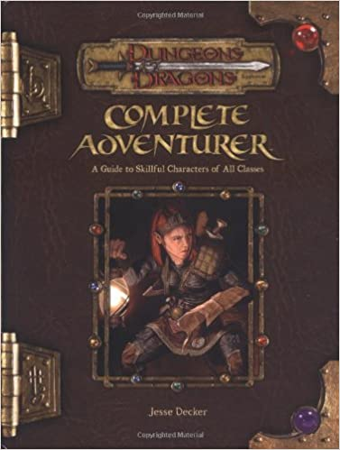 Complete Adventurer: A Guide to Skillful Characters of All ...