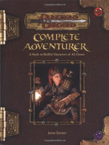 Complete Adventurer: A Guide to Skillful Characters of All C
