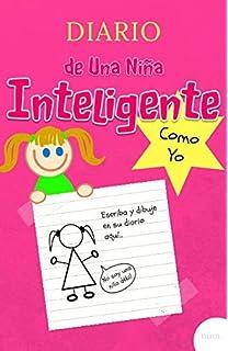Diario de una niña inteligente como yo: Cuaderno diario divertido para niña de 7 a