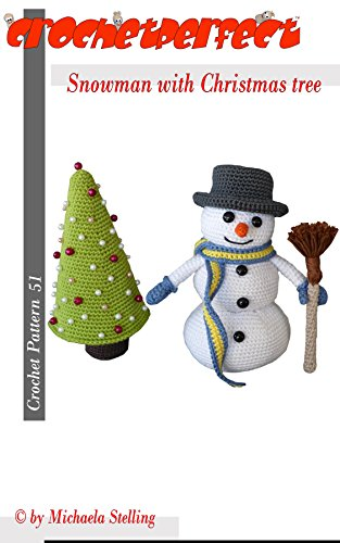 (Crochet Pattern (051): Snowman with Christmas Tree (CrochetPerfect Book 51))