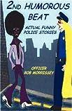 2nd Humorous Beat Actual Funny Police St, Robert Morrissey, 143270186X