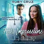 First Impressions: A Modern Retelling of Jane Austen's Pride and Prejudice | Ruby Cruz