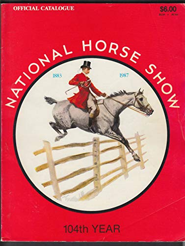 National Horse Show 1987 Official Catalogue Madison Square Garden