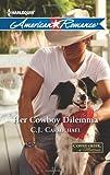 Her Cowboy Dilemma, C. J. Carmichael, 0373754507