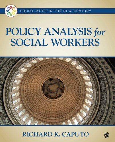 Policy Analysis for Social Workers (Social Work in the New Century)
