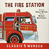 img - for The Fire Station (Classic Munsch) book / textbook / text book