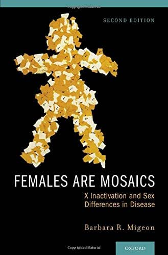Females Are Mosaics: X Inactivation and Sex Differences in Disease