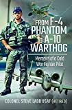 From F-4 Phantom to A-10 Warthog: Memoirs of a Cold