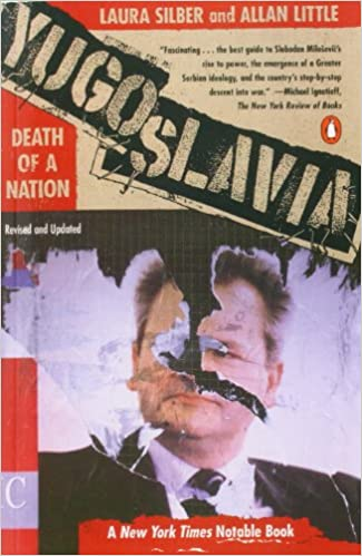 Yugoslavia: Death of a Nation: Laura Silber, Allan Little: 9780140262636: Amazon.com: Books