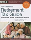 img - for Nolo's Essential Retirement Tax Guide: Your Health, Home, Investments & More 1st edition by Twila Slesnick, John Suttle (2008) Paperback book / textbook / text book