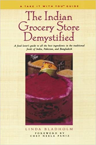 The indian grocery store demystified a food lovers guide to all the indian grocery store demystified a food lovers guide to all the best ingredients in the traditional foods of india pakistan and bangladesh linda forumfinder Image collections