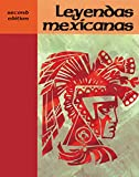 Leyendas Mexicanas %28Spanish Edition%29