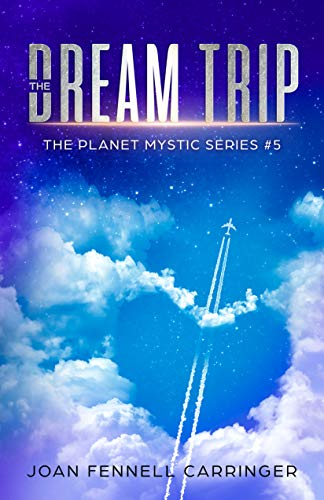 The Dream Trip (The Planet Mystic Series Book 5)