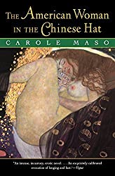 The American Woman in the Chinese Hat by Carole Maso (1995-10-01)