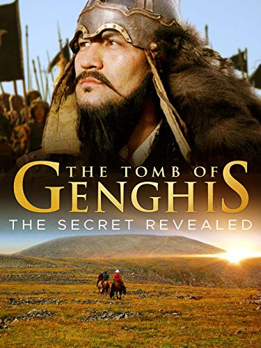 The Tomb of Genghis Khan: The Secret Revealed