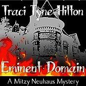 Eminent Domain: A Mitzy Neuhaus Mystery, Book 2 | Traci Tyne Hilton