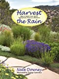 Harvest the Rain, Nate Downey, 0865344957