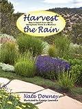 Harvest the Rain, Nate Downey, 0865344957