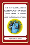 The Best Ever Guide to Getting Out of Debt for Nuclear Engineers, Mark Young, 1492385123