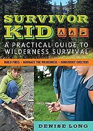 Survivor Kid: A Practical Guide to Wilderness Survival