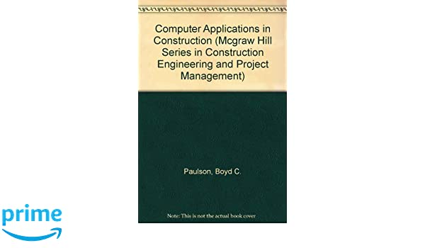 Computer Applications in Construction (Mcgraw Hill Series in ...