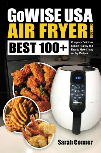 Search : GoWise USA Air Fryer Cookbook: BEST 100+ Complete Delicious Simple Healthy and Easy to Make Crispy Air Fry Recipes (BEST Air Fryer Recipes) (Volume 1)