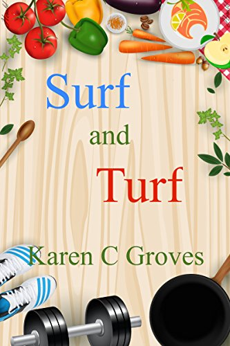 Surf and Turf - Enjoy 'Surf and Turf' and the Benefit of Nutrient Dense Meats, Fish and Seafood in Your Diet (Superfoods Series Book 3)